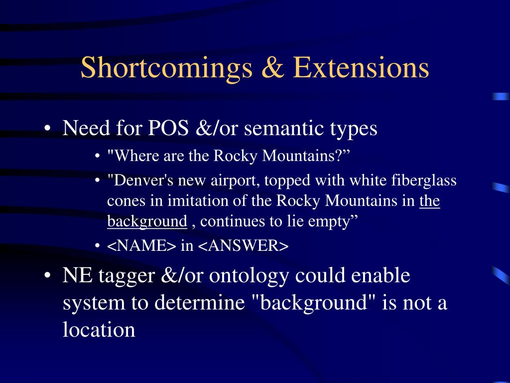 Shortcomings & Extensions