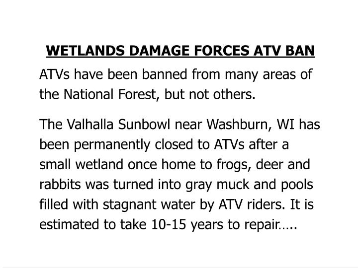 WETLANDS DAMAGE FORCES ATV BAN