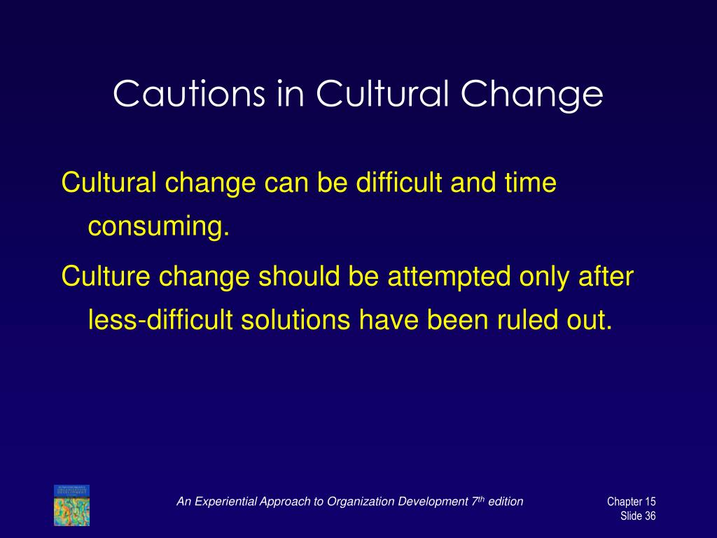 Cautions in Cultural Change
