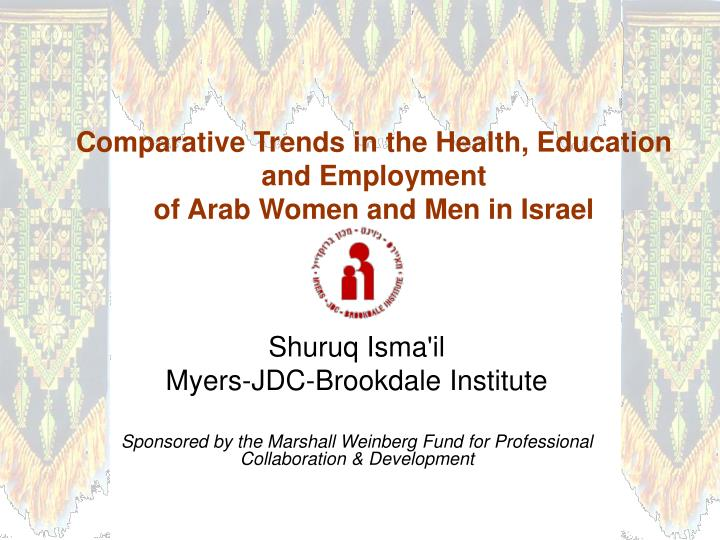 comparative trends in the health education and employment of arab women and men in israel n.