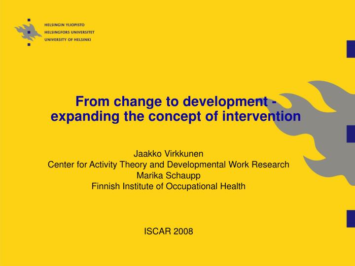 from change to development expanding the concept of intervention n.