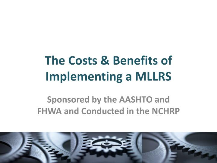 the costs benefits of implementing a mllrs n.