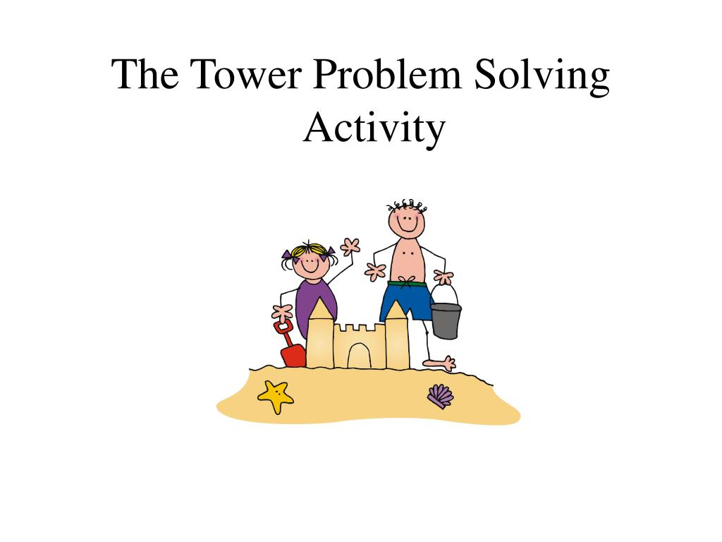 The Tower Problem Solving Activity