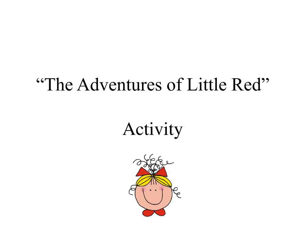 """The Adventures of Little Red"""