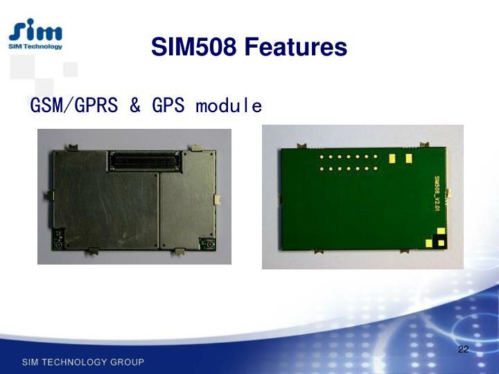 SIM508 Features