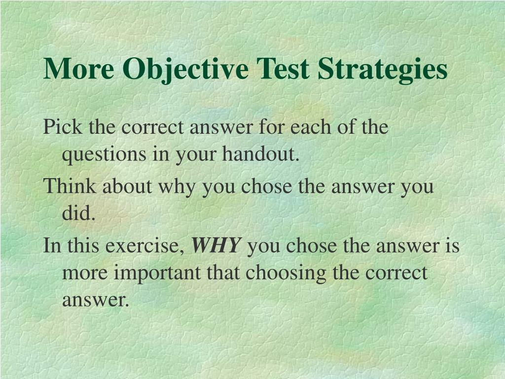 More Objective Test Strategies