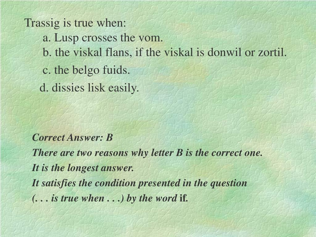 Trassig is true when:                                                                                      a. Lusp crosses the vom.                                                         b. the viskal flans, if the viskal is donwil or zortil.