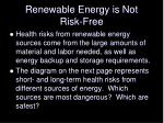 renewable energy is not risk free