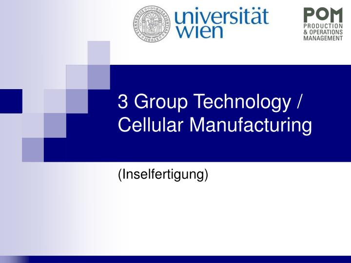 3 group technology cellular manufacturing n.