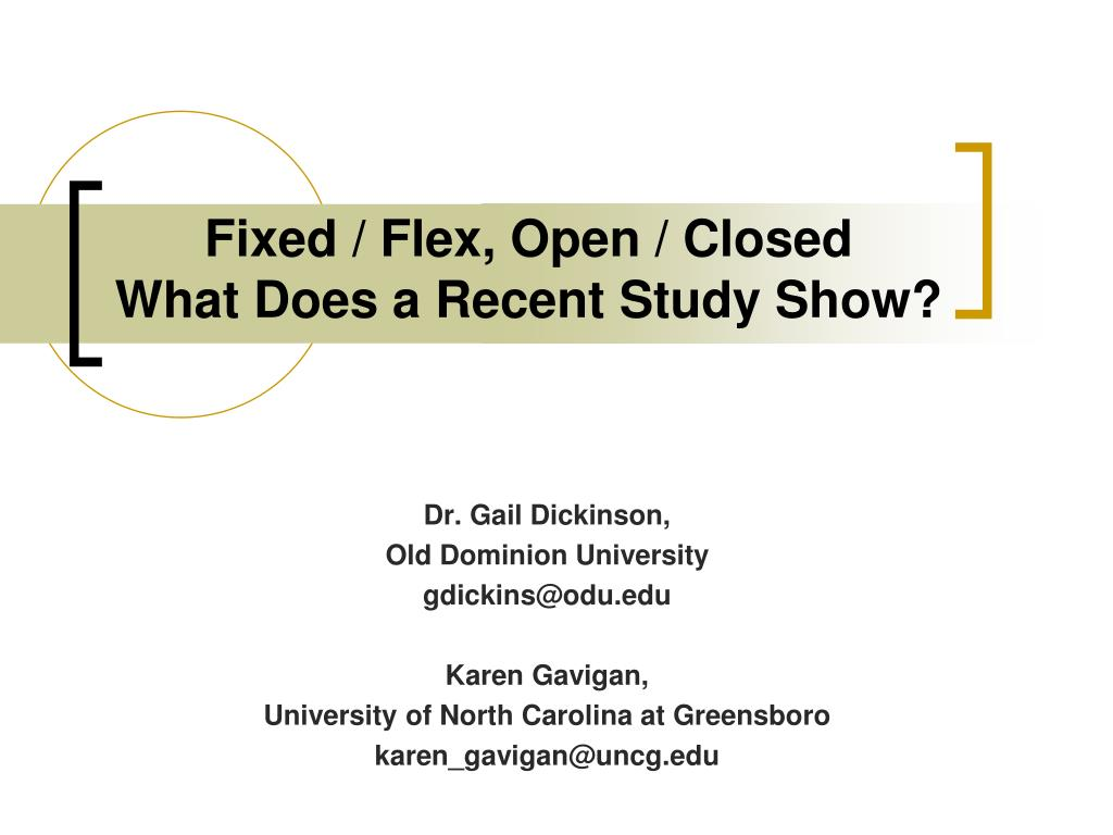 fixed flex open closed what does a recent study show l.