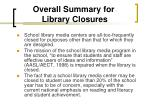 overall summary for library closures