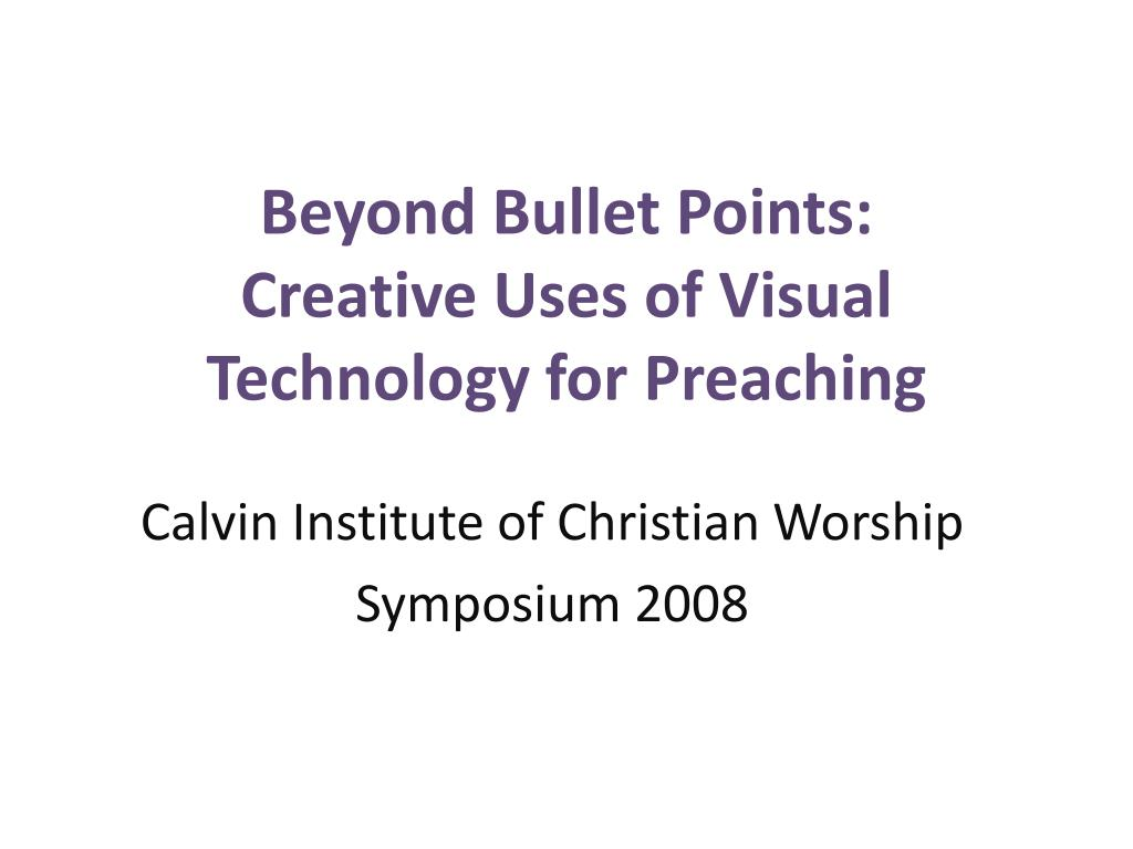 beyond bullet points creative uses of visual technology for preaching l.