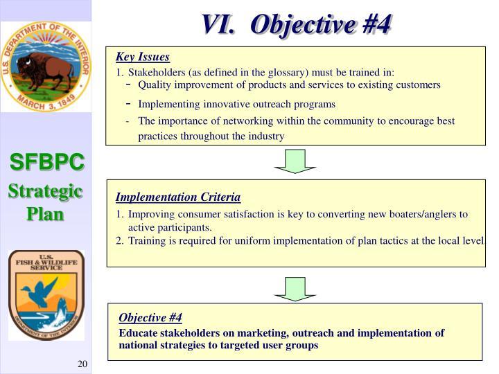 VI.  Objective #4