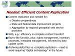 needed efficient content replication