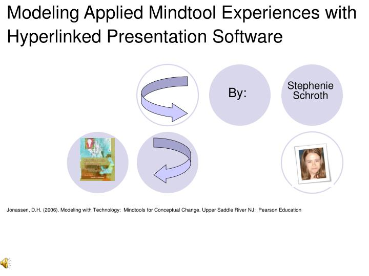 Modeling Applied Mindtool Experiences with Hyperlinked Presentation Software