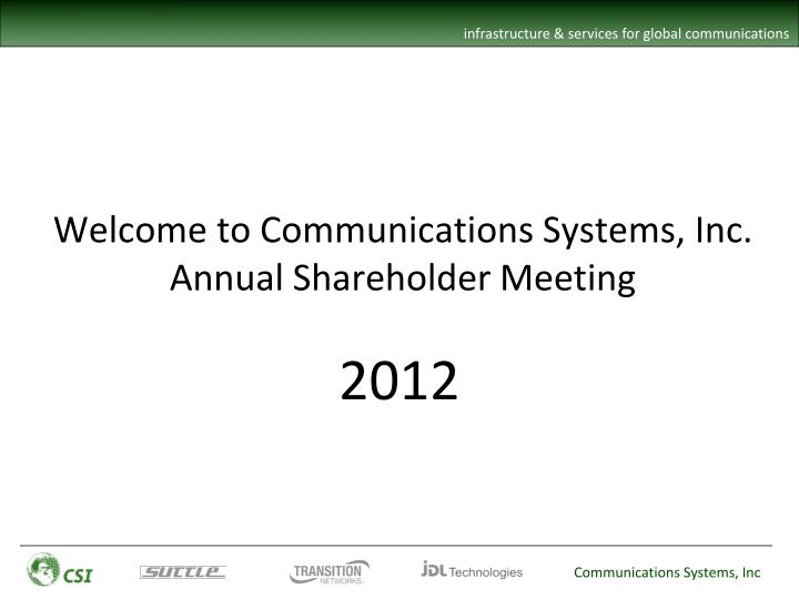 Welcome to communications systems inc annual shareholder meeting