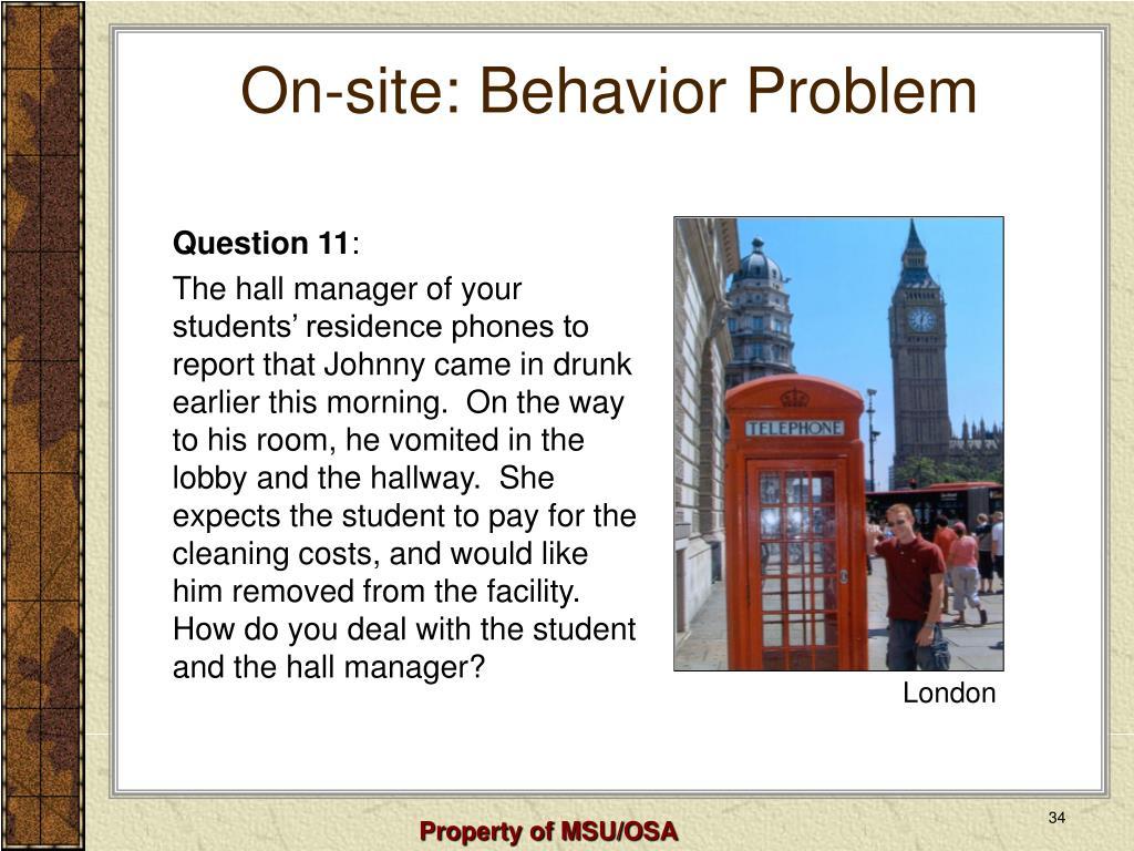 On-site: Behavior Problem