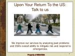 upon your return to the us talk to us