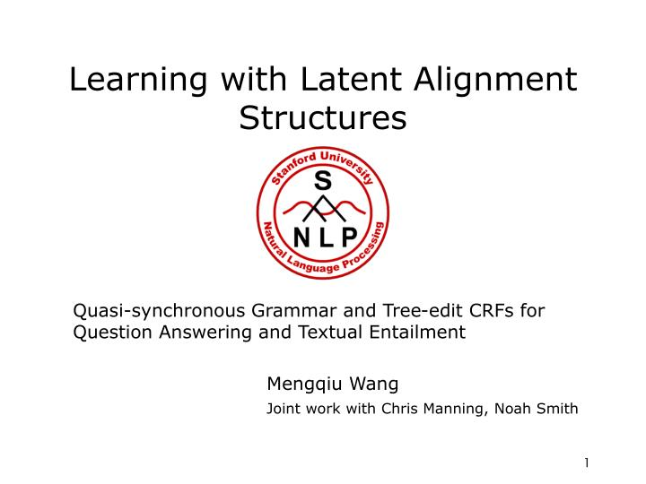 learning with latent alignment structures n.