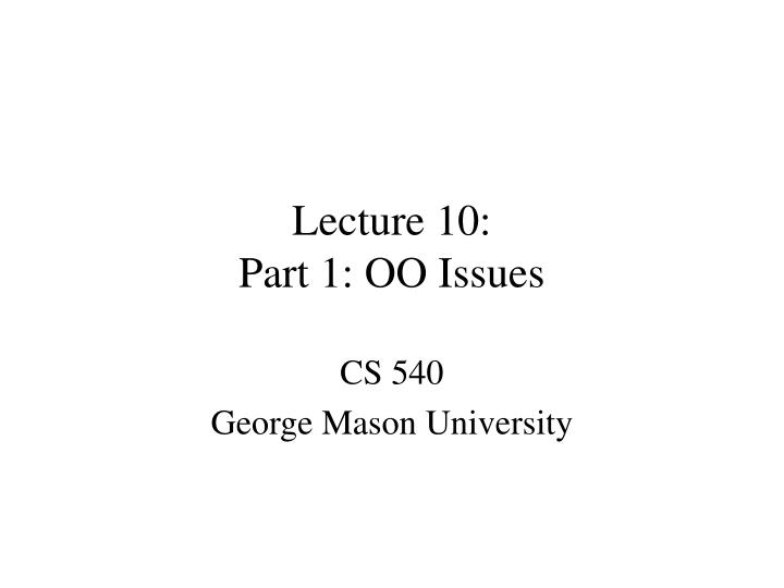 lecture 10 part 1 oo issues n.