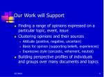 our work will support