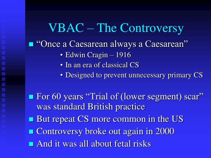 Vbac the controversy