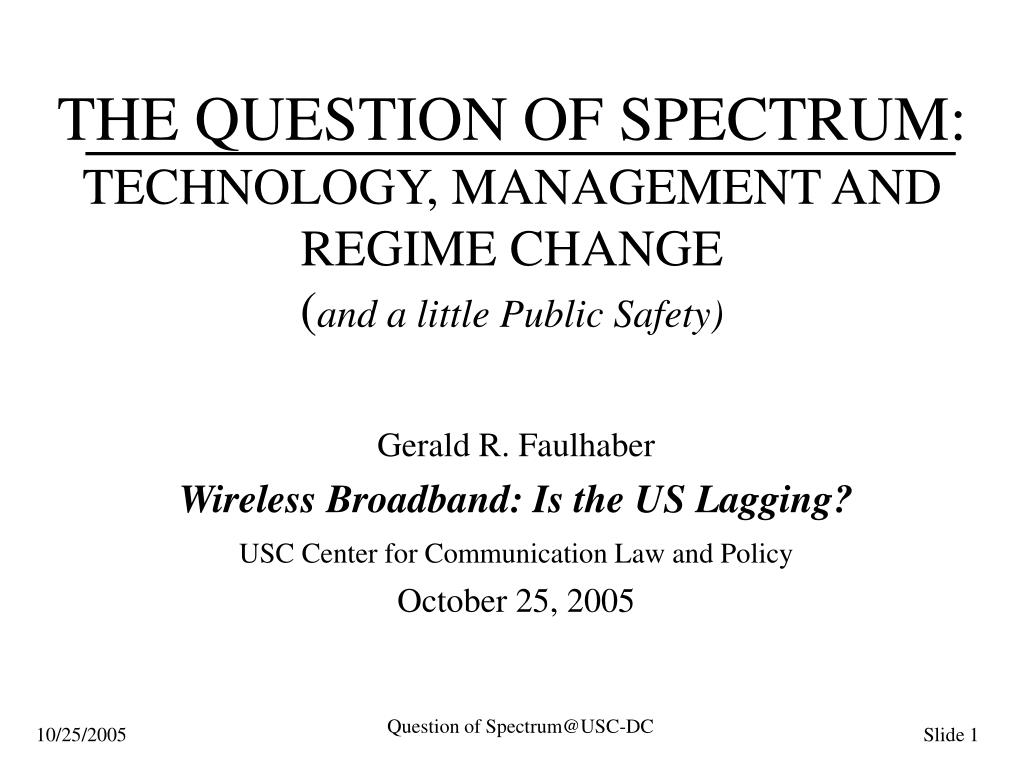 the question of spectrum technology management and regime change and a little public safety l.
