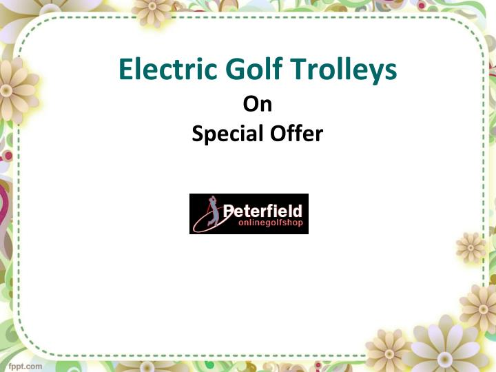 Electric golf trolleys on special offer