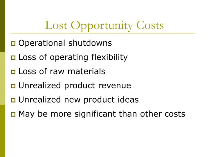Lost Opportunity Costs