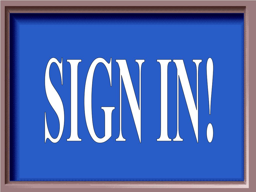 SIGN IN!