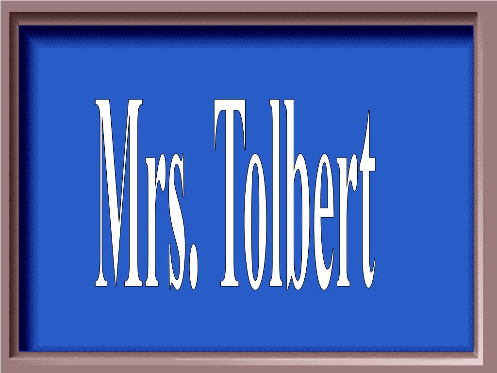 Mrs. Tolbert