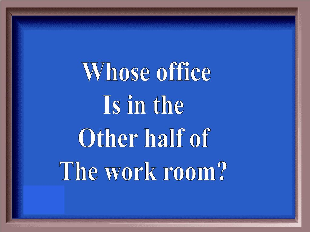 Whose office