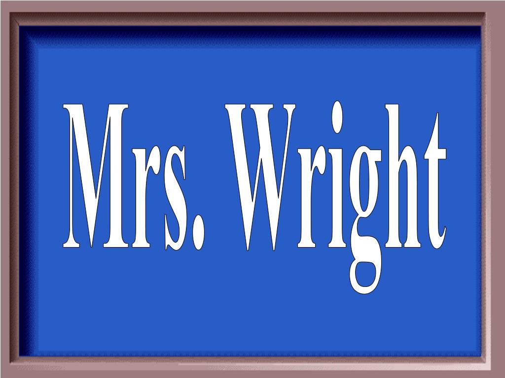 Mrs. Wright
