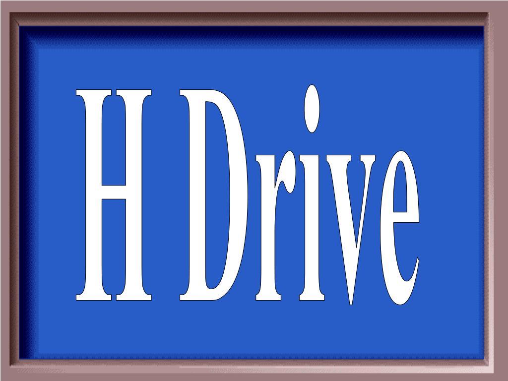 H Drive