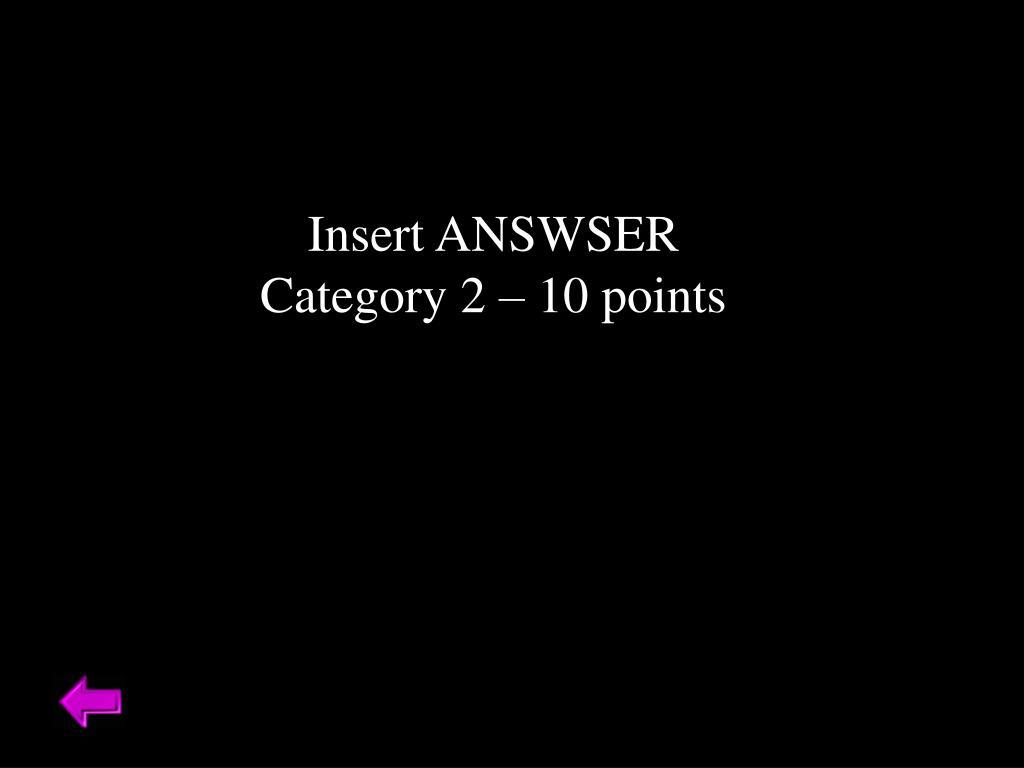 Insert ANSWSER