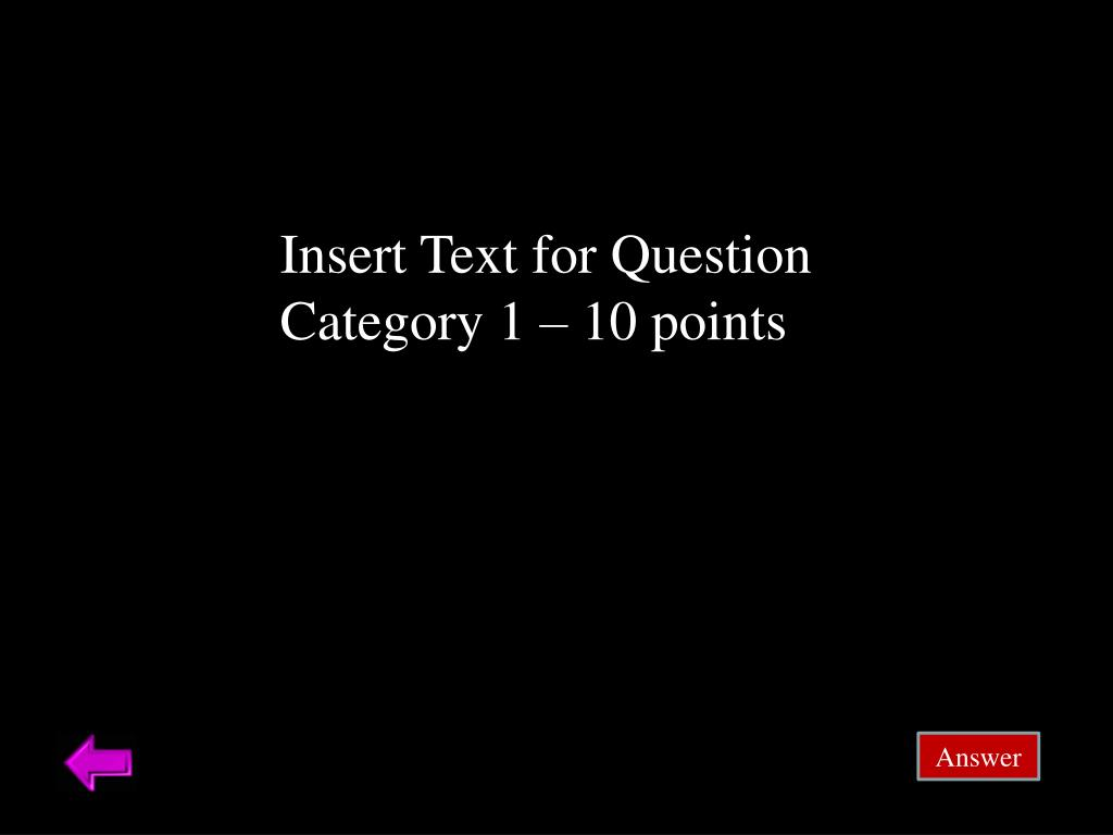 Insert Text for Question