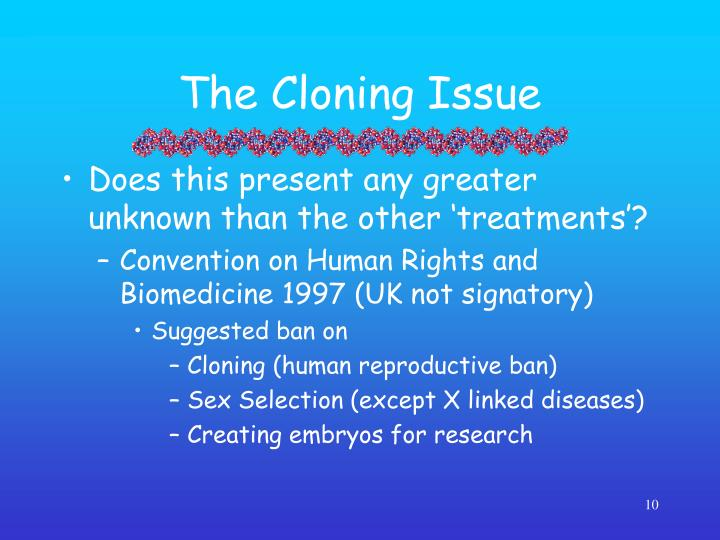 The Cloning Issue