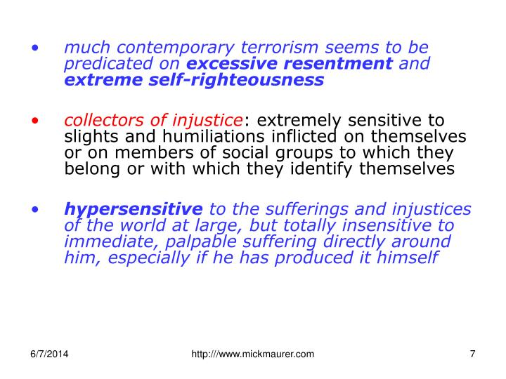 much contemporary terrorism seems to be predicated on