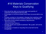 16 materials conservation keys to qualifying