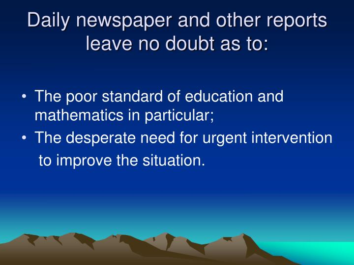 Daily newspaper and other reports leave no doubt as to