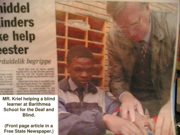 MR. Kriel helping a blind learner at Barithmea School for the Deaf and Blind.
