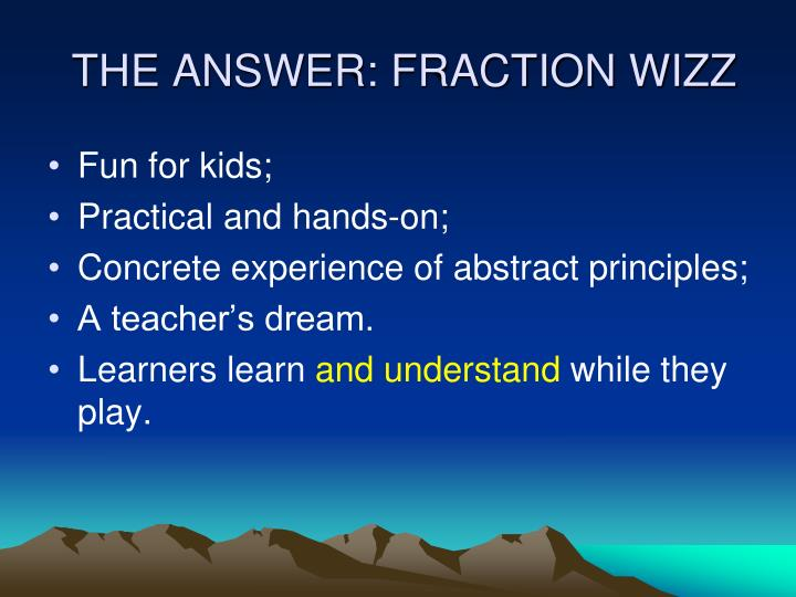 THE ANSWER: FRACTION WIZZ