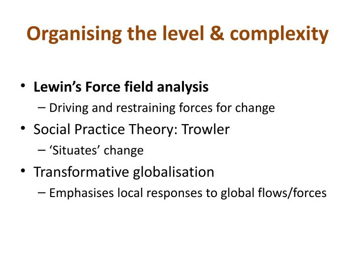 Organising the level & complexity