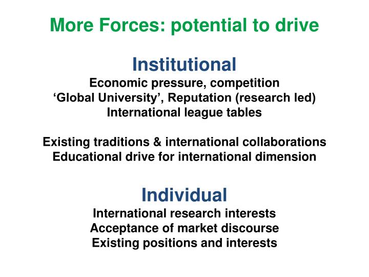 More Forces: potential to drive