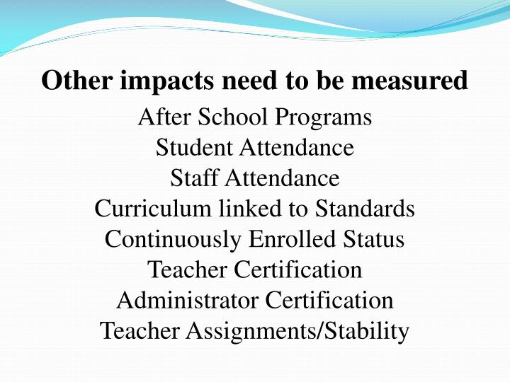 Other impacts need to be measured