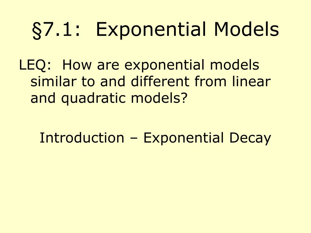 §7.1:  Exponential Models