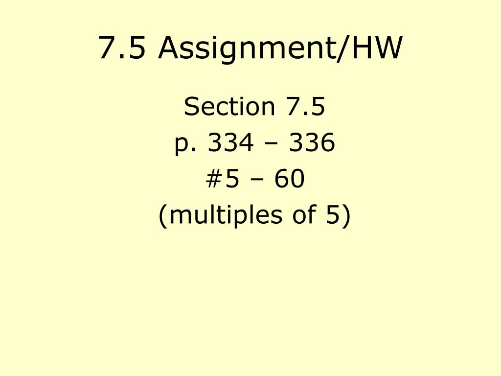 7.5 Assignment/HW