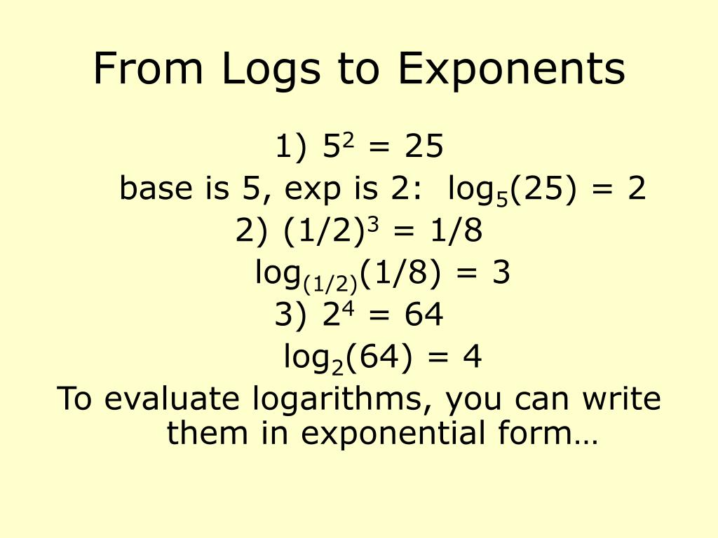 From Logs to Exponents