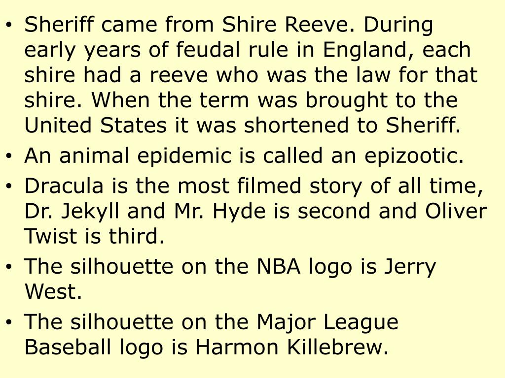 Sheriff came from Shire Reeve. During early years of feudal rule in England, each shire had a reeve who was the law for that shire. When the term was brought to the United States it was shortened to Sheriff.