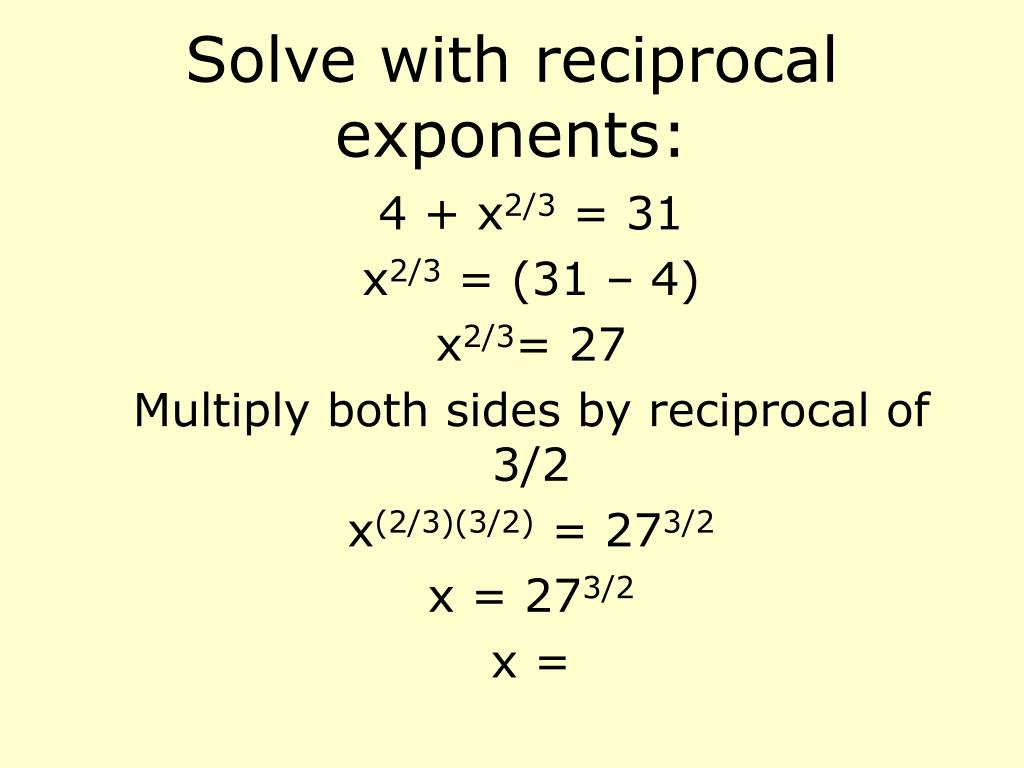 Solve with reciprocal exponents: